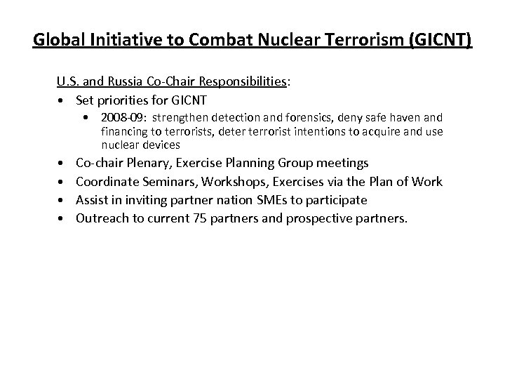 Global Initiative to Combat Nuclear Terrorism (GICNT) U. S. and Russia Co-Chair Responsibilities: •