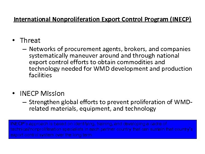 International Nonproliferation Export Control Program (INECP) • Threat – Networks of procurement agents, brokers,