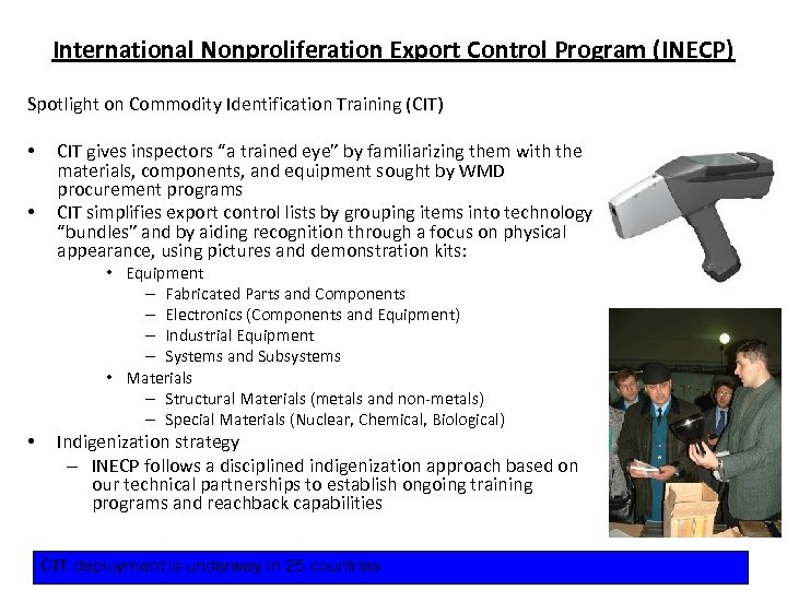 International Nonproliferation Export Control Program (INECP) Spotlight on Commodity Identification Training (CIT) • •