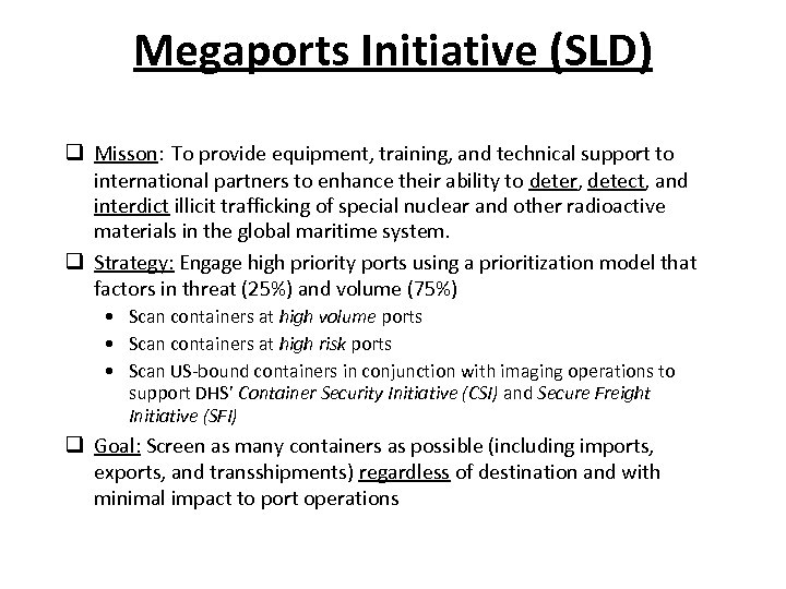 Megaports Initiative (SLD) q Misson: To provide equipment, training, and technical support to international