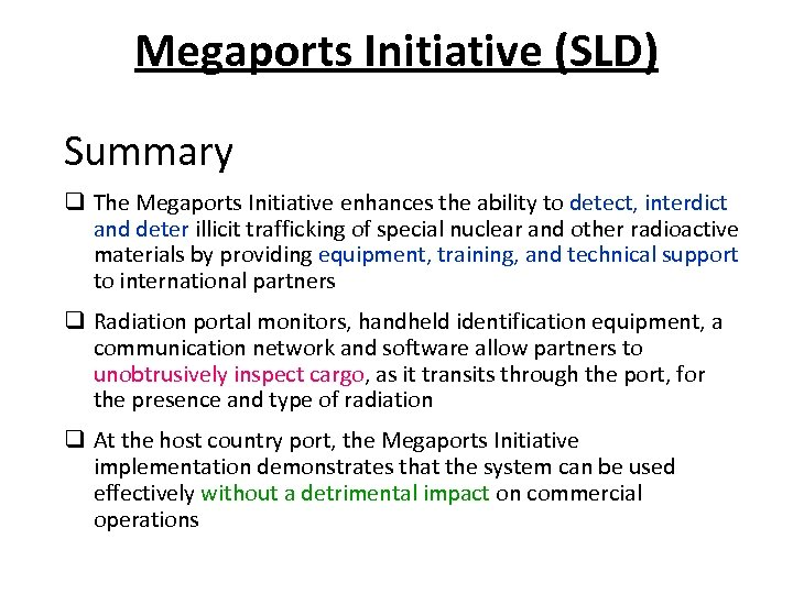 Megaports Initiative (SLD) Summary q The Megaports Initiative enhances the ability to detect, interdict