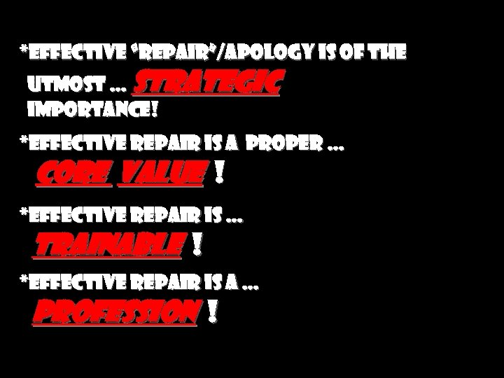 "*effective ""Repair""/Apology is of the utmost … strategic importance! *effective repair is a proper"