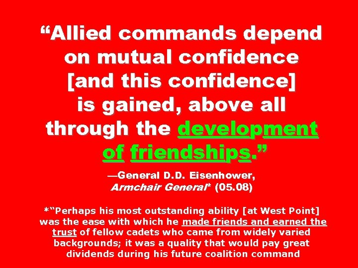 """Allied commands depend on mutual confidence [and this confidence] is gained, above all through"