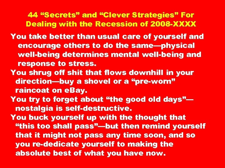 "44 ""Secrets"" and ""Clever Strategies"" For Dealing with the Recession of 2008 -XXXX You"