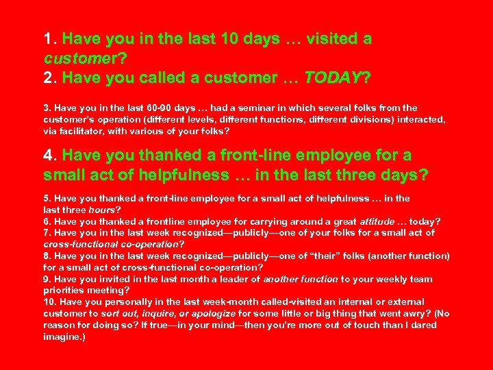 1. Have you in the last 10 days … visited a customer? 2. Have