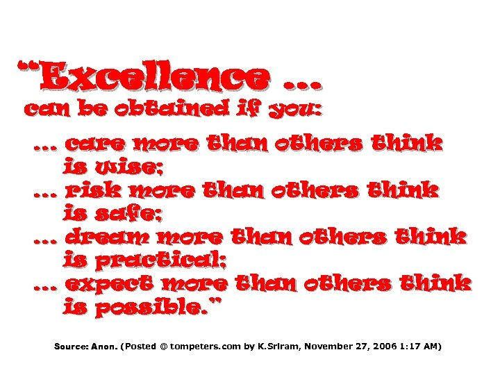 """Excellence … can be obtained if you: . . . care more than others"