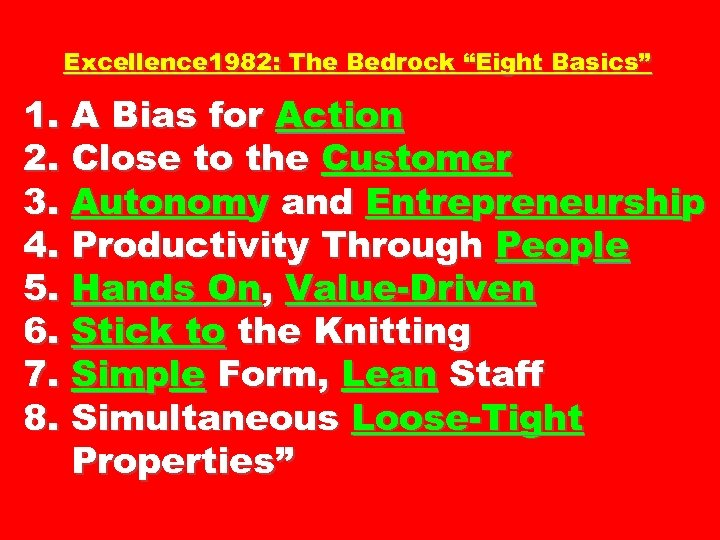 "Excellence 1982: The Bedrock ""Eight Basics"" 1. A Bias for Action 2. Close to"