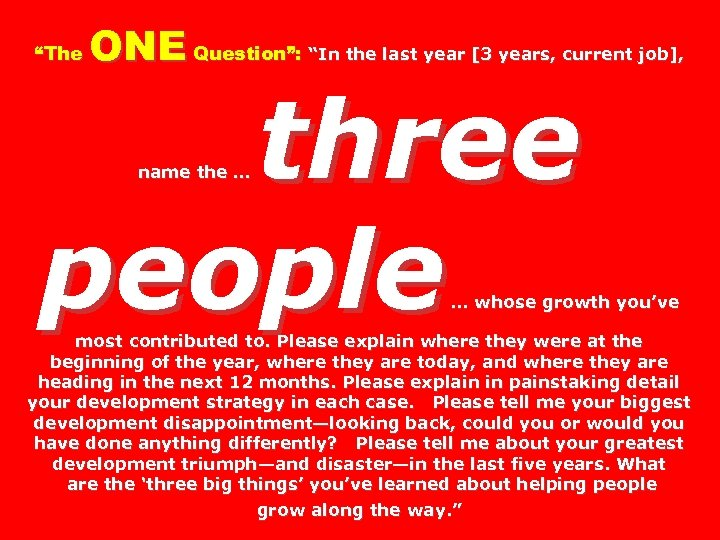 """The ONE Question"": ""In the last year [3 years, current job], three people name"
