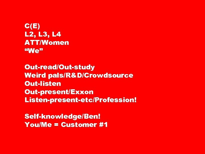 "C(E) L 2, L 3, L 4 ATT/Women ""We"" Out-read/Out-study Weird pals/R&D/Crowdsource Out-listen Out-present/Exxon"