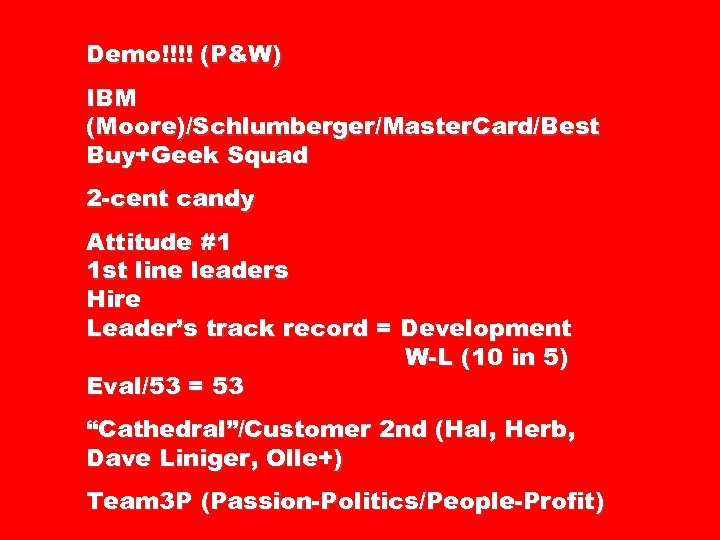 Demo!!!! (P&W) IBM (Moore)/Schlumberger/Master. Card/Best Buy+Geek Squad 2 -cent candy Attitude #1 1 st