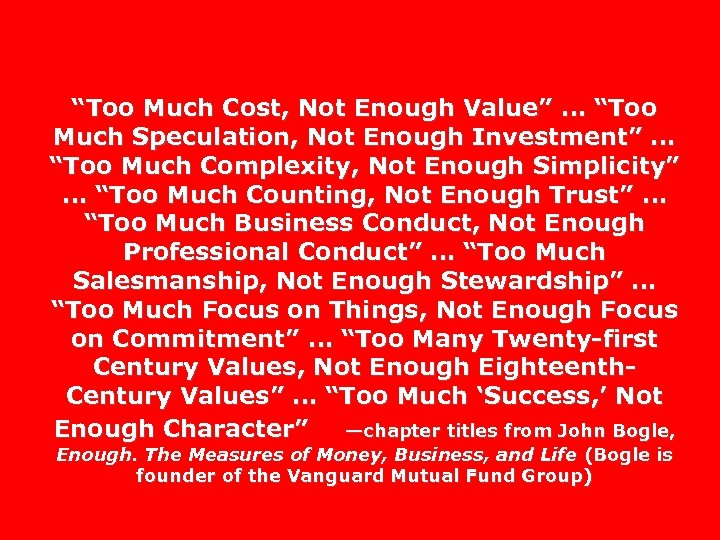 """Too Much Cost, Not Enough Value"" … ""Too Much Speculation, Not Enough Investment"" …"