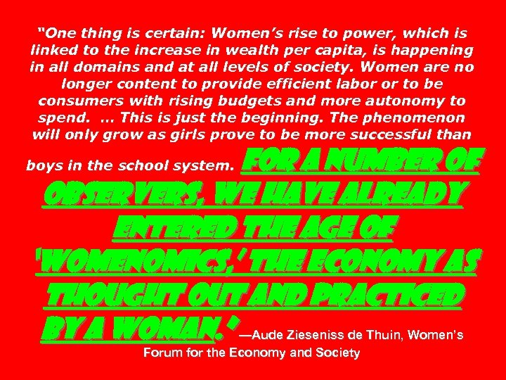 """One thing is certain: Women's rise to power, which is linked to the increase"