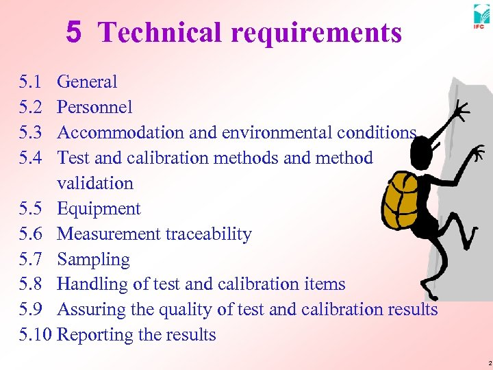 5 Technical requirements 5. 1 5. 2 5. 3 5. 4 General Personnel Accommodation
