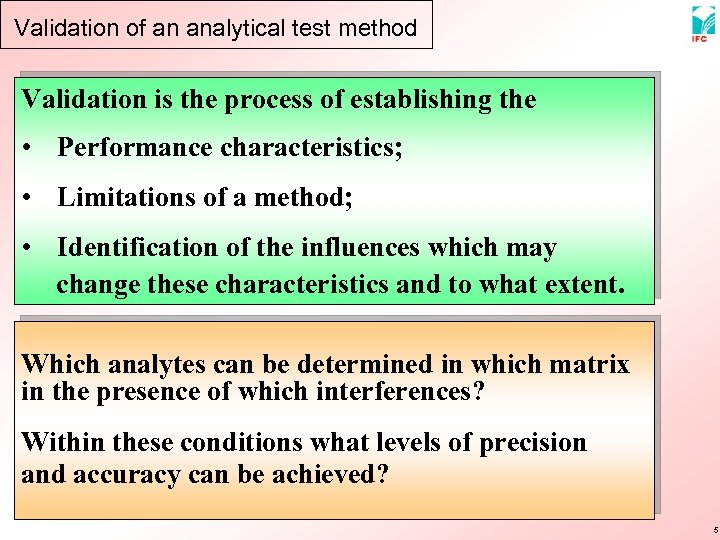 Validation of an analytical test method Validation is the process of establishing the •