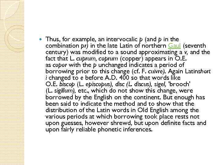 Thus, for example, an intervocalic p (and p in the combination pr) in