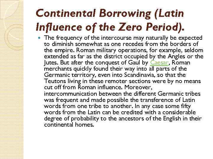 Continental Borrowing (Latin Influence of the Zero Period). The frequency of the intercourse may