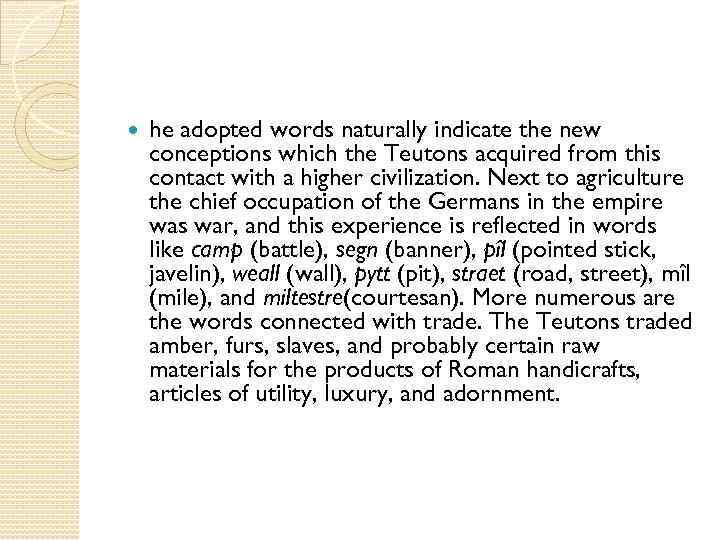 he adopted words naturally indicate the new conceptions which the Teutons acquired from