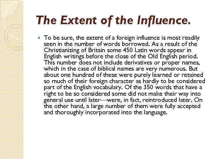 The Extent of the Influence. To be sure, the extent of a foreign influence