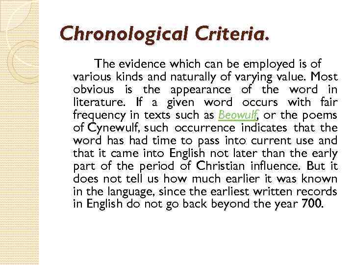 Chronological Criteria. The evidence which can be employed is of various kinds and naturally