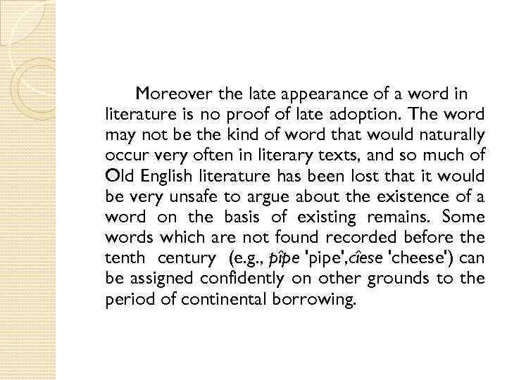 Moreover the late appearance of a word in literature is no proof of late