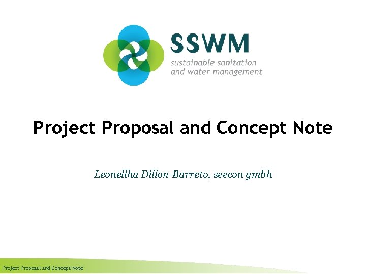 Project Proposal and Concept Note Leonellha Dillon-Barreto, seecon gmbh Project Proposal and Concept Note