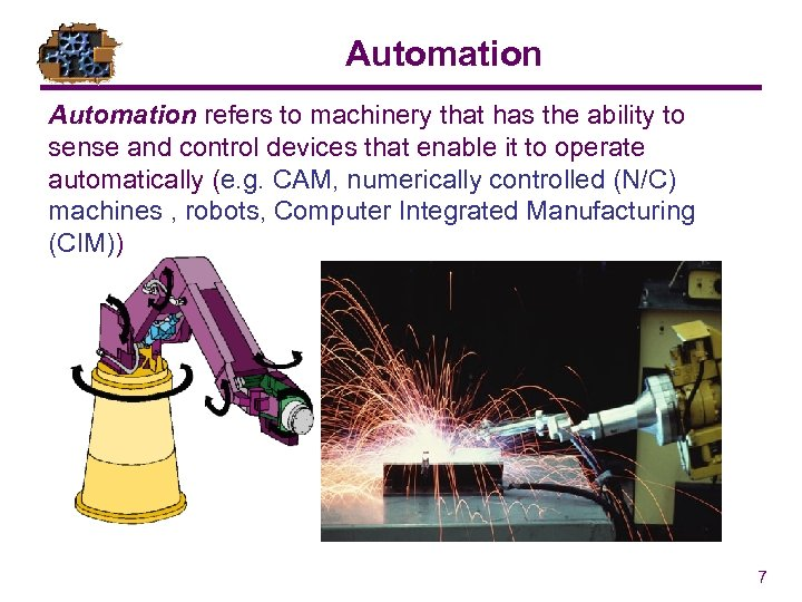 Automation refers to machinery that has the ability to sense and control devices that