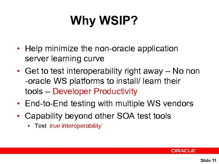 Why WSIP? • Help minimize the non-oracle application server learning curve • Get to