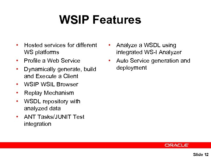 WSIP Features • Hosted services for different WS platforms • Profile a Web Service