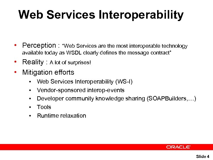 "Web Services Interoperability • Perception : ""Web Services are the most interoperable technology available"