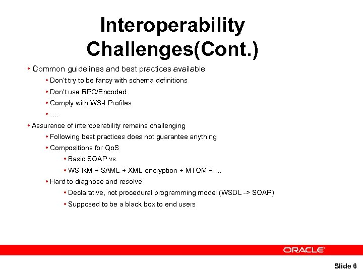 Interoperability Challenges(Cont. ) • Common guidelines and best practices available • Don't try to