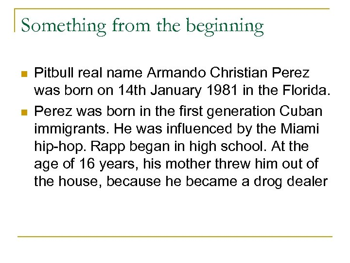 Something from the beginning n n Pitbull real name Armando Christian Perez was born