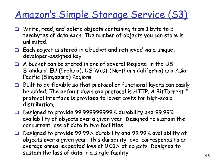 Amazon's Simple Storage Service (S 3) q Write, read, and delete objects containing from