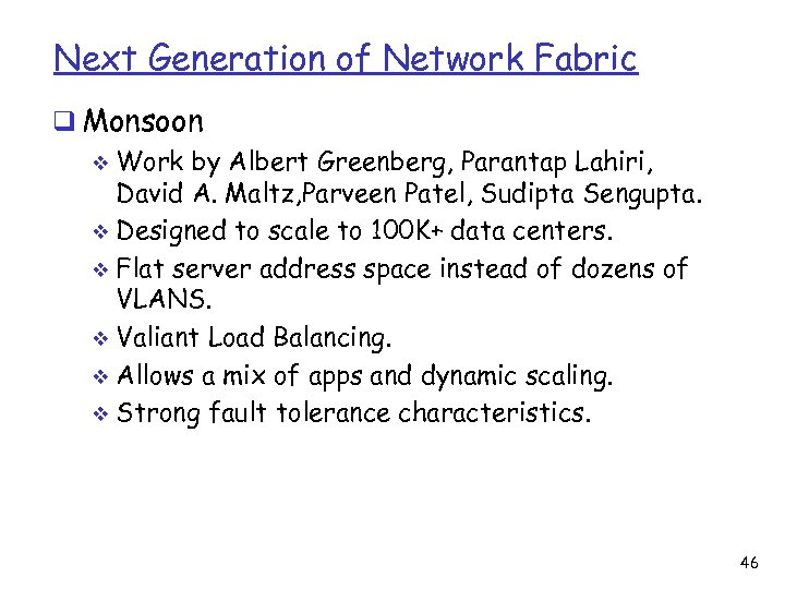 Next Generation of Network Fabric q Monsoon v Work by Albert Greenberg, Parantap Lahiri,