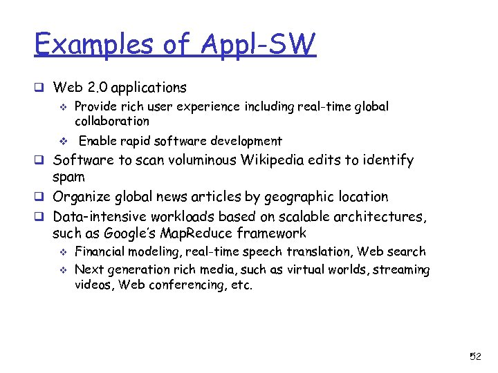 Examples of Appl-SW q Web 2. 0 applications v Provide rich user experience including