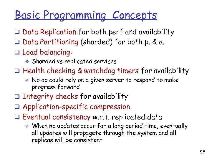 Basic Programming Concepts q Data Replication for both perf and availability q Data Partitioning
