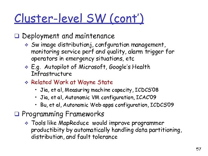 Cluster-level SW (cont') q Deployment and maintenance v Sw image distributionj, confguration management, monitoring