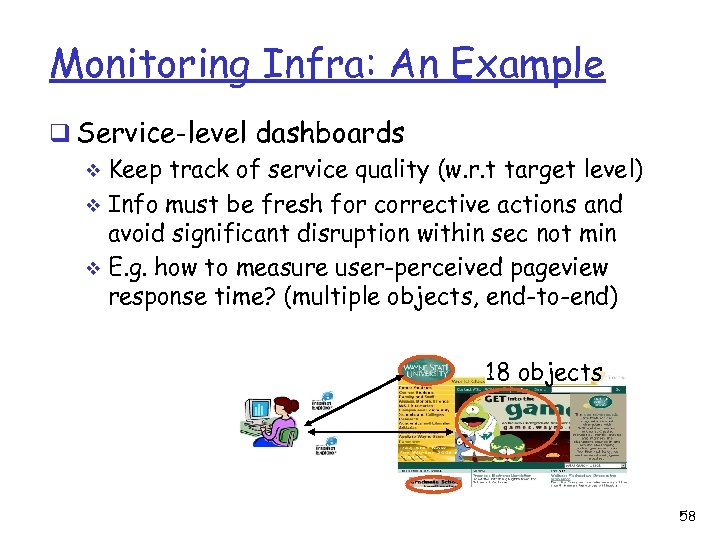Monitoring Infra: An Example q Service-level dashboards v Keep track of service quality (w.