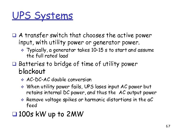 UPS Systems q A transfer switch that chooses the active power input, with utility