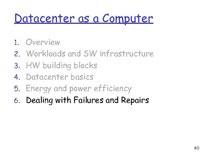 Datacenter as a Computer 1. Overview 2. Workloads and SW infrastructure 3. HW building