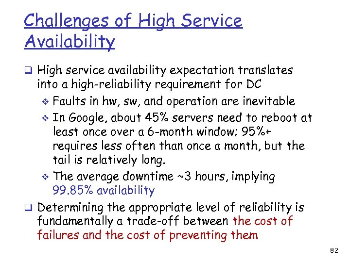 Challenges of High Service Availability q High service availability expectation translates into a high-reliability