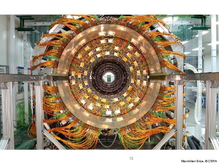 10 Maximilien Brice, © CERN