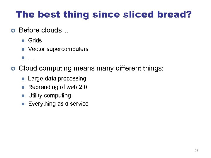 The best thing since sliced bread? ¢ Before clouds… l l l ¢ Grids