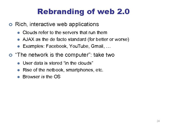 Rebranding of web 2. 0 ¢ Rich, interactive web applications l l l ¢