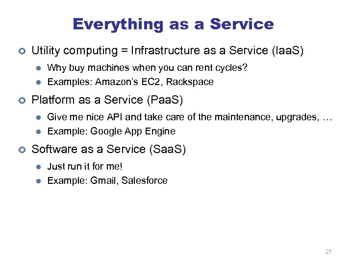 Everything as a Service ¢ Utility computing = Infrastructure as a Service (Iaa. S)