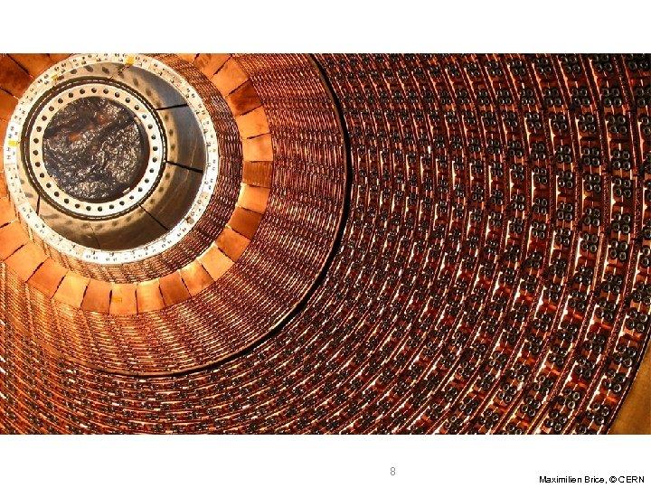 8 Maximilien Brice, © CERN