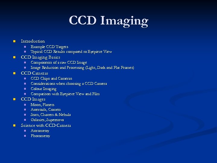 CCD Imaging n Introduction n CCD Imaging Basics n n n CCD Chips and