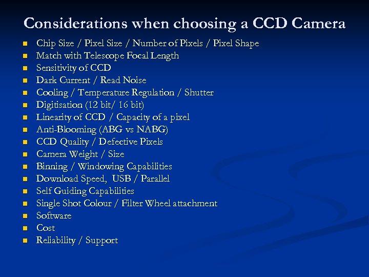 Considerations when choosing a CCD Camera n n n n n Chip Size /
