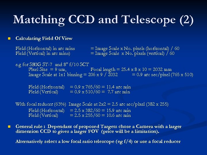 Matching CCD and Telescope (2) n Calculating Field Of View Field (Horizontal) in arc