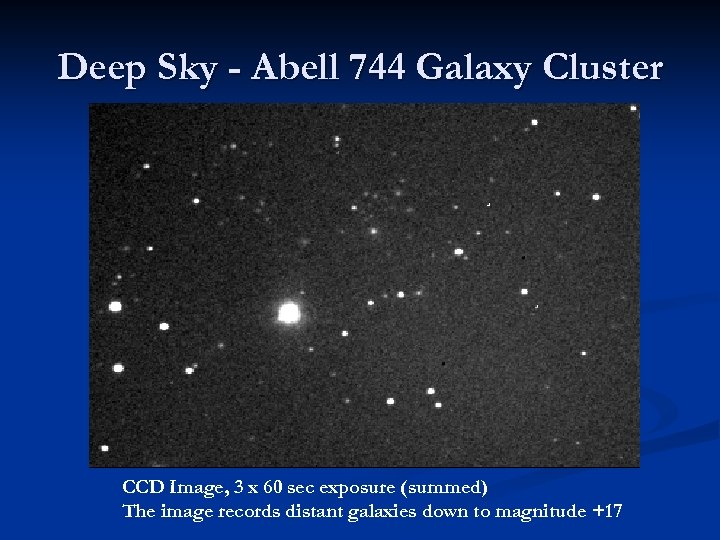 Deep Sky - Abell 744 Galaxy Cluster CCD Image, 3 x 60 sec exposure