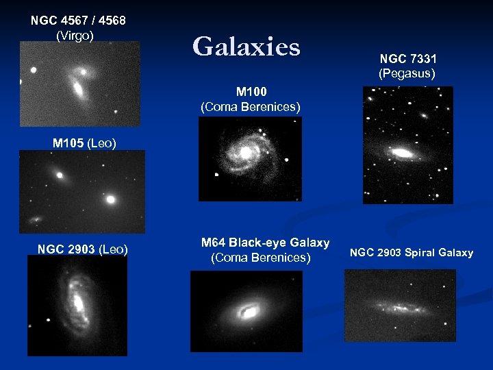 NGC 4567 / 4568 (Virgo) Galaxies NGC 7331 (Pegasus) M 100 (Coma Berenices) M